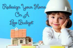 How Can You Redesign Your Home On A Low Budget?