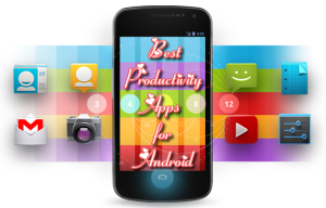 Most Powerful Productivity Apps For Android