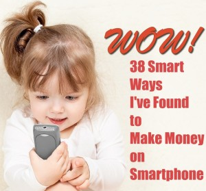 38 Ways to Make Money with Smartphone Apps