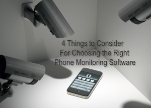 4 Things to Consider for Choosing the Right Cell Phone Monitoring Software