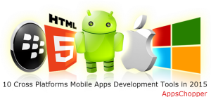10 Cross Platforms Mobile Apps Development Tools in 2015