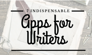 Best 7 Apps for Writers