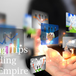 tips for building your digital empire