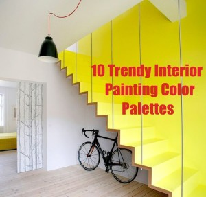 10 Trendy Interior Painting Color Palettes