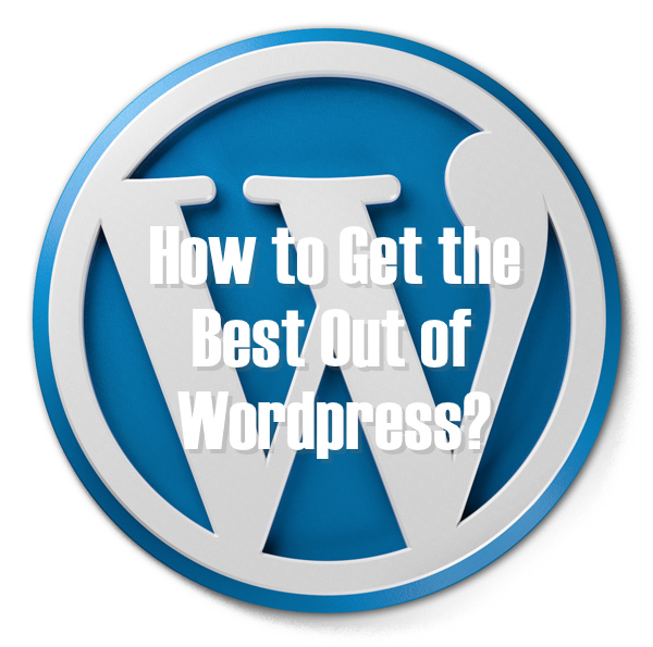 how to get most of wordpress blog