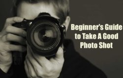 A Beginner's Guide to Take A Good Photo Shot