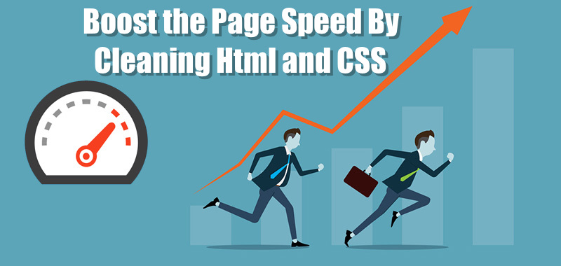 Boost the Page Speed By Cleaning Html and CSS