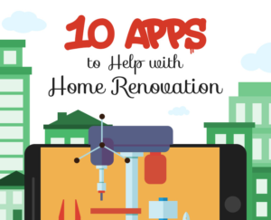 10 Apps to Help with Home Renovation – Infographic