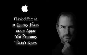 11 Quirky Facts about Apple You Probably Didn't Know