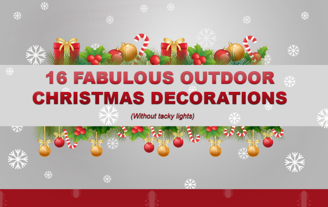 16 Fabulous Outdoor Christmas Decorations – Infographic