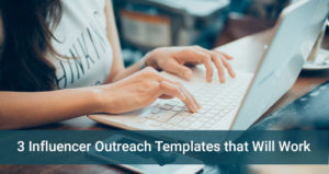 3 Influencer Outreach Templates that will Work
